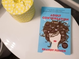 Adult Conversation a novel by: Brandy Ferner| Book Review